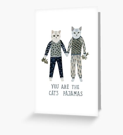 You are the Cat's Pajamas Greeting Card