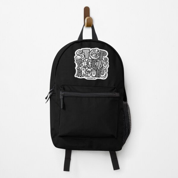 STOP F#CKIN' AROUND Backpack