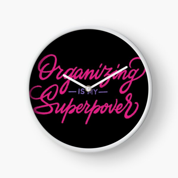 Organizing Is My Superpower Clock