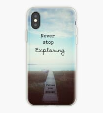 Never Stop Exploring, Follow Your Dreams iPhone Case