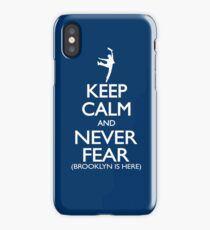 Keep Calm and Never Fear (Brooklyn is here!)  iPhone Case