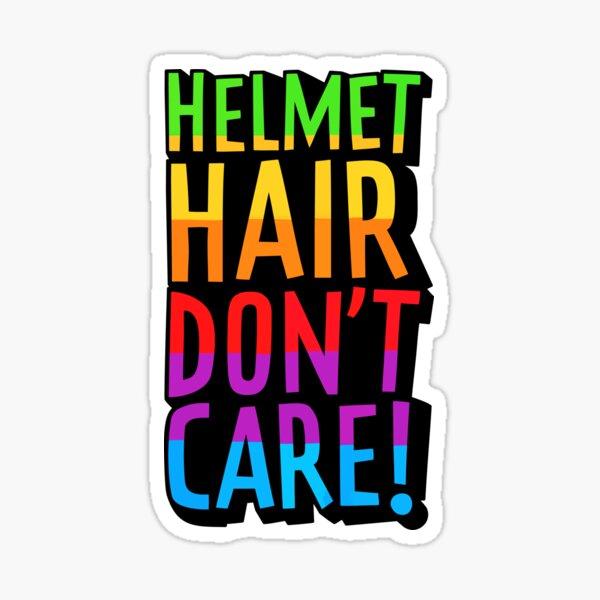 HELMET HAIR DON'T CARE! Sticker