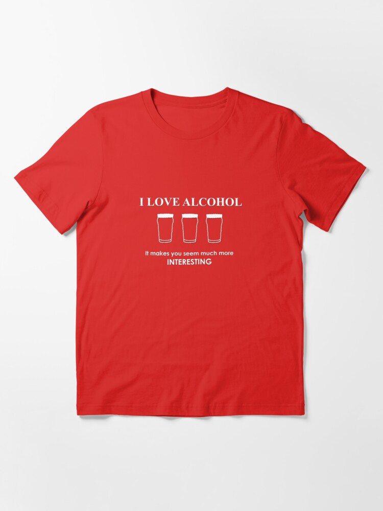Alternate view of I Love Alcohol Essential T-Shirt