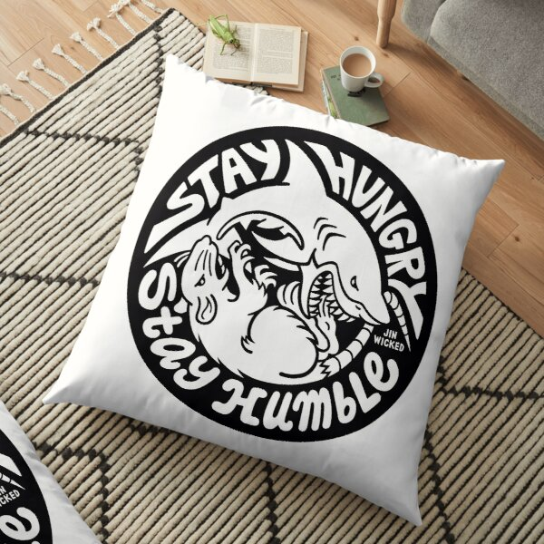 STAY HUNGRY STAY HUMBLE Light Floor Pillow