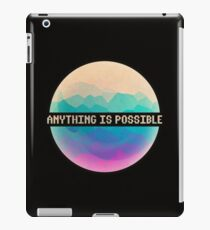 Anything is Possible iPad-Hülle & Skin