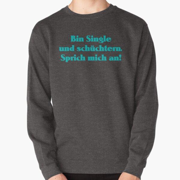 Bin Single und schüchtern. Sprich mich an! Pullover