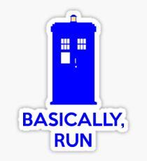 Basically, Run Sticker