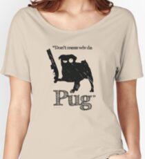 Dont mess wiv da Pug Women's Relaxed Fit T-Shirt