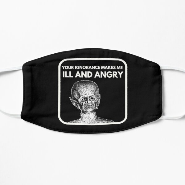 Ill and Angry - The Outer Limits Quote Mask