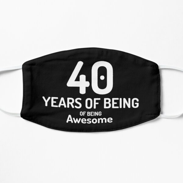 40 Years of Being Awesome Flat Mask