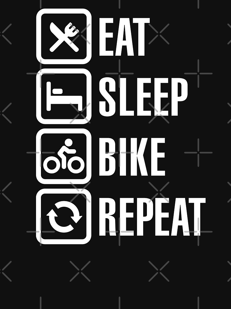 Eat, sleep, bike, repeat | Unisex T-Shirt