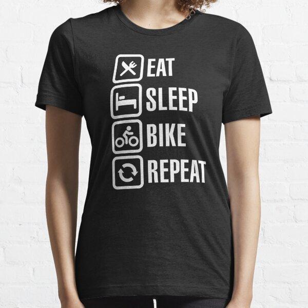 Eat, sleep, bike, repeat Essential T-Shirt
