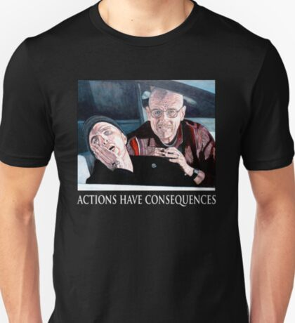Actions Have Consequences T-Shirt