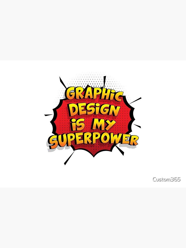 Graphic Design ist mein Superpower Lustiges Graphic Design Designgeschenk von Custom365