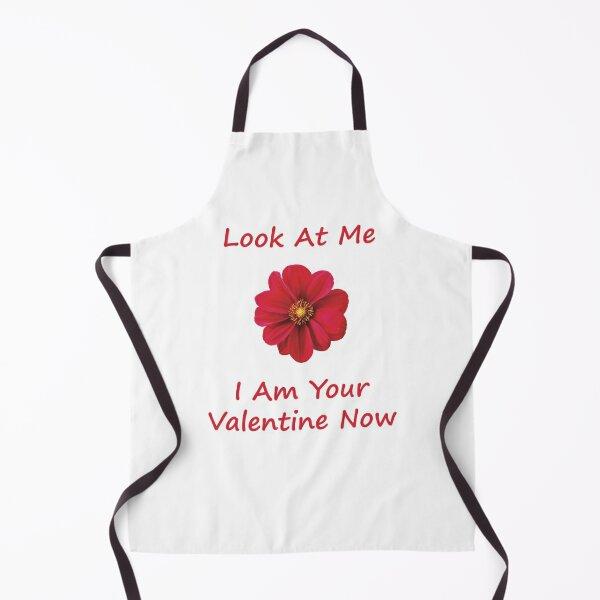 I am your valentine now Apron