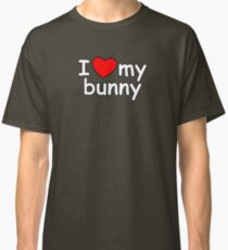 I Love My Bunny Classic T-Shirt