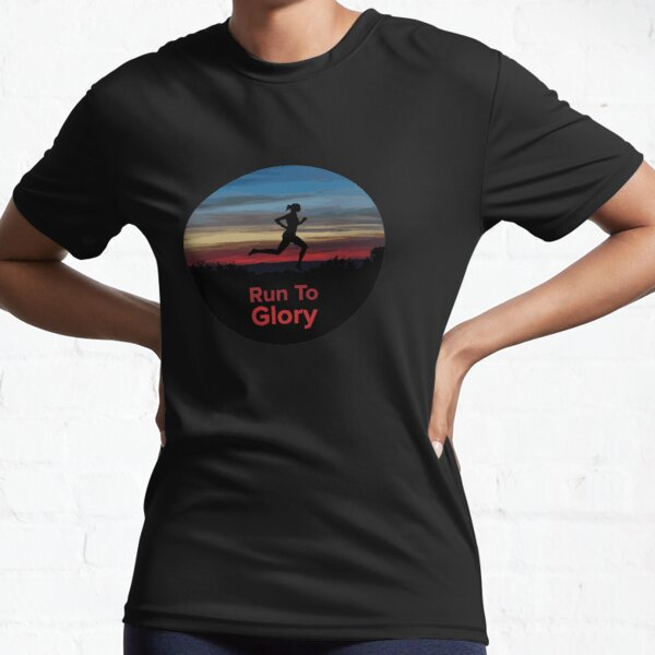 Run To Glory Girl Edition Active T-Shirt
