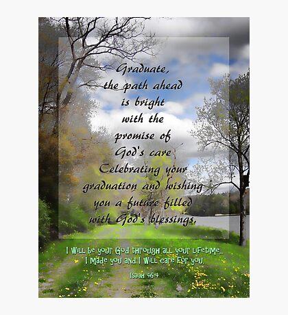 Graduate card~Isaiah 46:4 Photographic Print