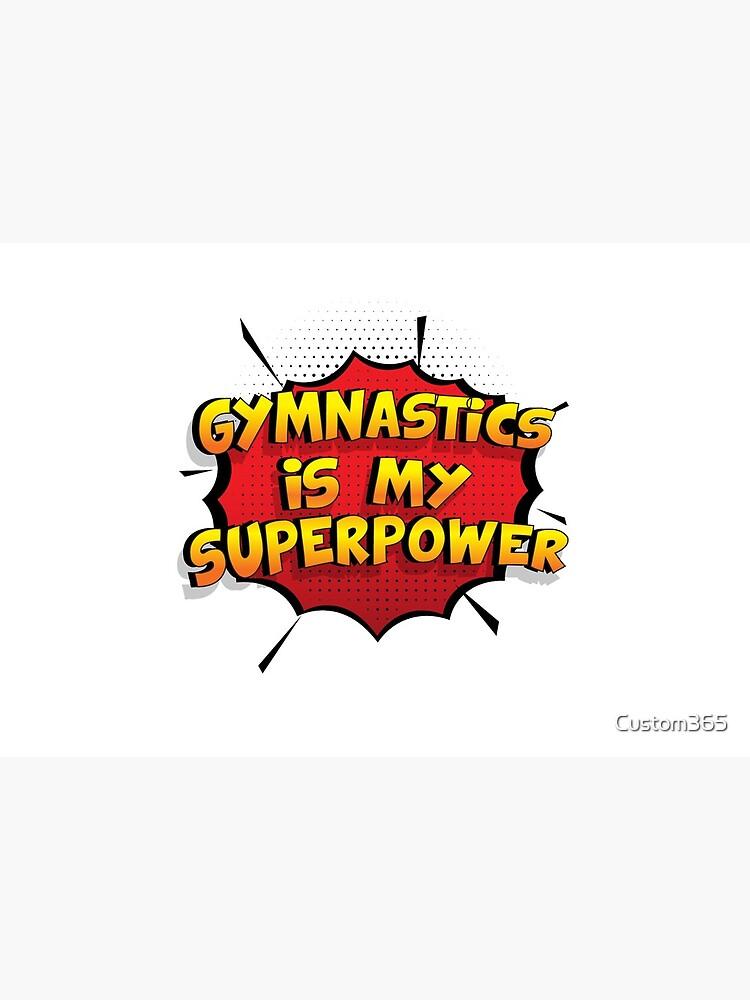 Gymnastics ist mein Superpower Lustiges Gymnastics Designgeschenk von Custom365