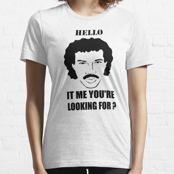 Hello is it me you're looking for ? - shirt Essential T-Shirt