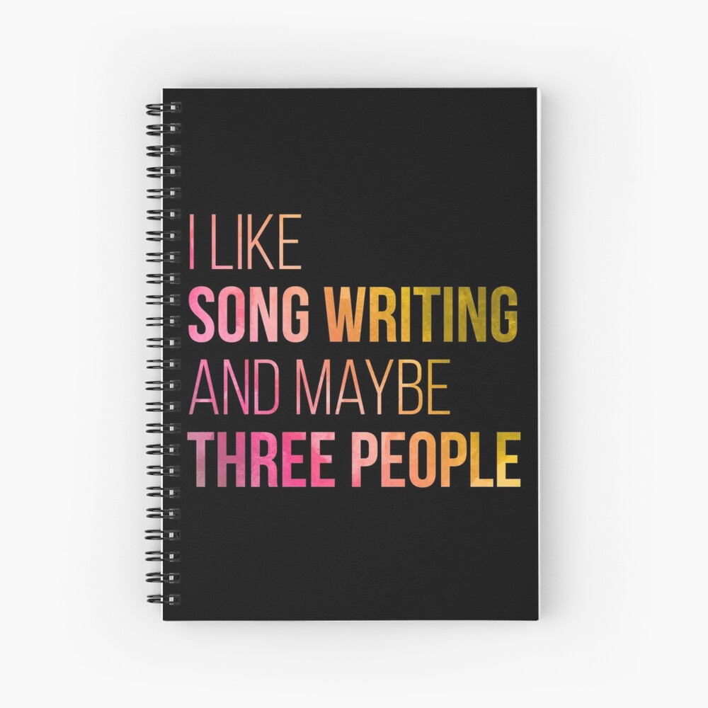 I like Song Writing and maybe three people in Watercolor Spiral Notebook