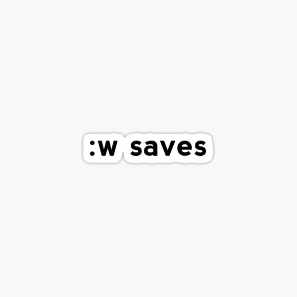 :w saves - Funny Pun/Wordplay Design for vi & Vim Users Sticker