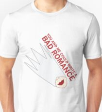 You and Me Could Write a Bad Romance T-Shirt