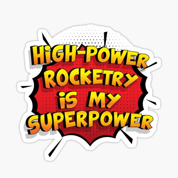 High-Power Rocketry ist mein Superpower Lustiges High-Power Rocketry Designgeschenk Sticker