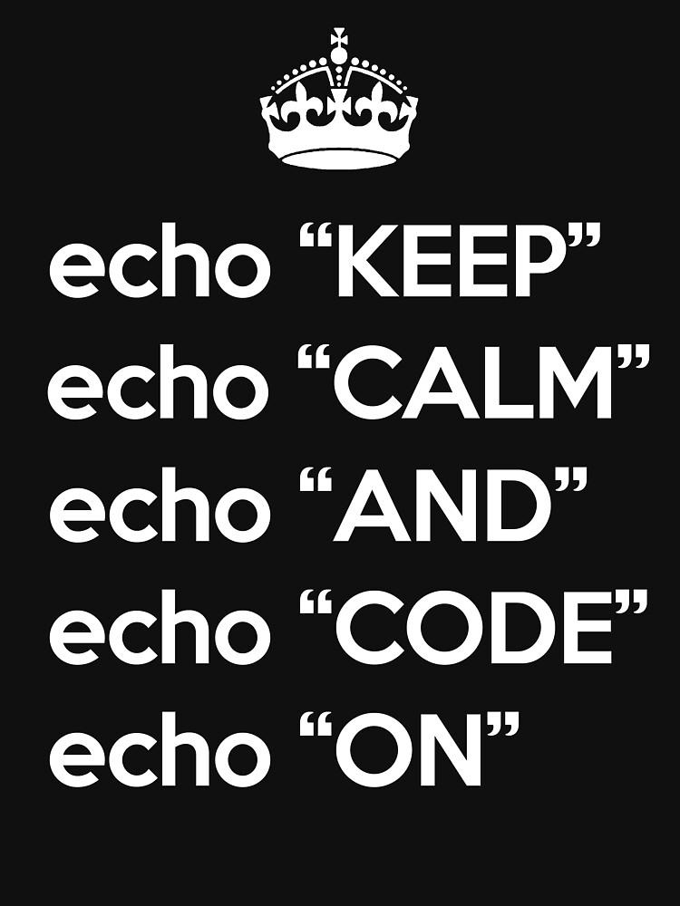 Keep Calm And Code On - Shell Script - White by VladTeppi