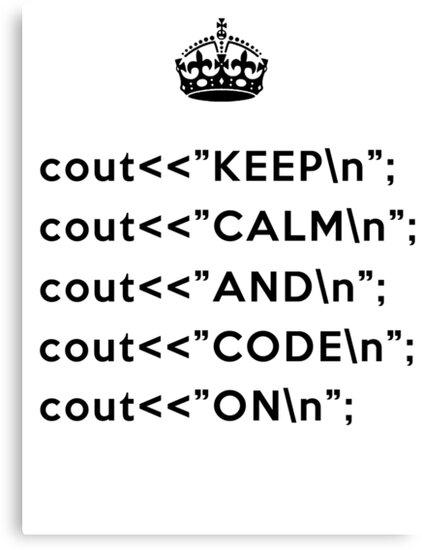 Keep Calm And Carry On - C++ - \n back - Black by VladTeppi