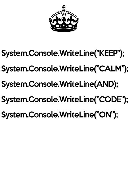 Keep Calm And Carry On - C#- Black by VladTeppi