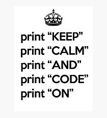 Keep Calm And Carry On - BASIC - Black Photographic Print