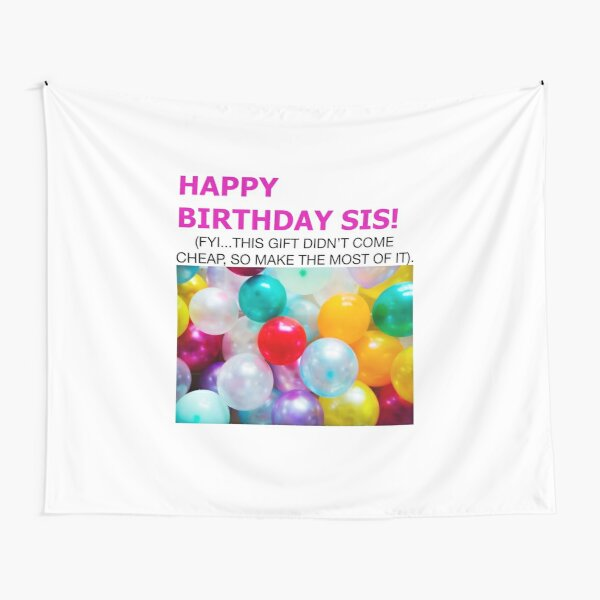 Happy birthday sis - fun colourful print to celebrate  Tapestry