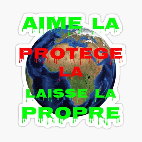 Aime-la, Protège-la, Laisse-la Propre Sticker