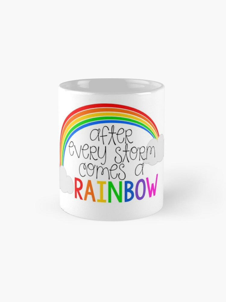 Alternate view of After Every Storm Comes A Rainbow Mug