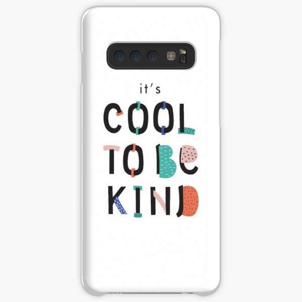 It's Cool To Be Kind Samsung Galaxy Snap Case