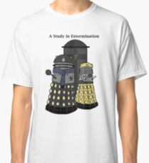 A Study in Extermination Classic T-Shirt
