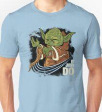 It Just Do Unisex T-Shirt