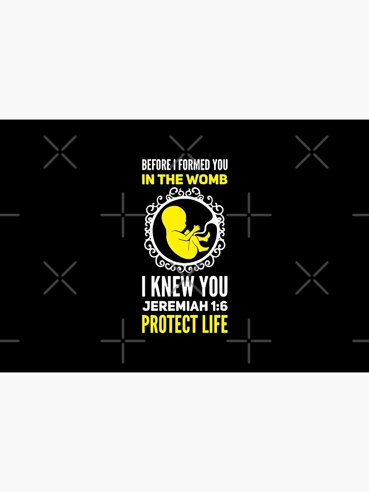 Protect-Life Jeremiah 1:5 - Before I Formed You by Sandra78