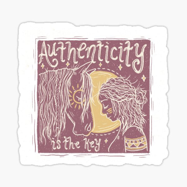Authenticity is Key Sticker