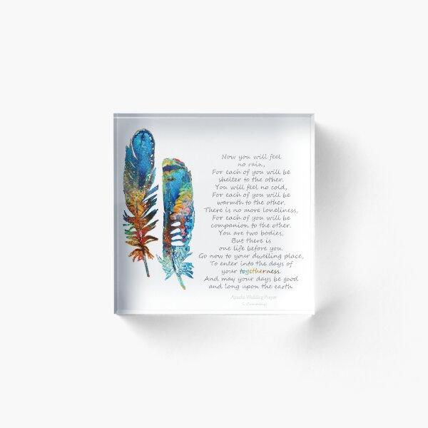 Togetherness - Native American Wedding Prayer - By Sharon Cummings Acrylic Block