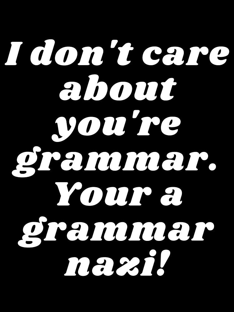 Es ist mir egal, ob du Grammatik bist! Tuch von
