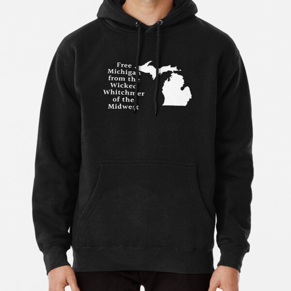 Free Michigan from the Wicked Whitchmer of the Midwest Pullover Hoodie