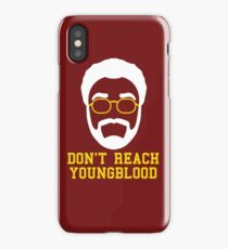 Don't Reach Youngblood iPhone Case