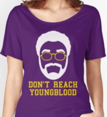 Don't Reach Youngblood Women's Relaxed Fit T-Shirt