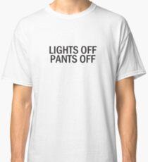 Lights Off Pants Off Classic T-Shirt