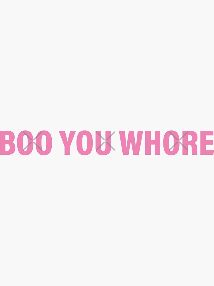 boo you whore by joom8