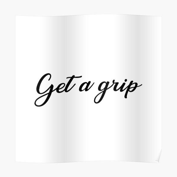 cursive 'get a grip' items Poster