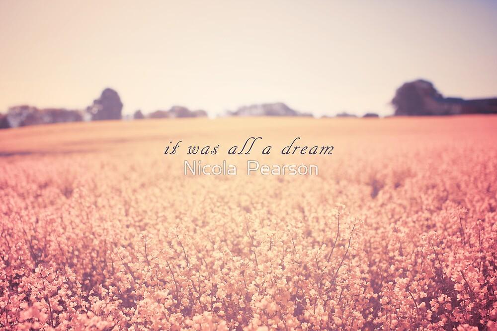 It Was All A Dream by Nicola  Pearson