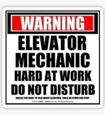 Warning Elevator Mechanic Hard At Work Do Not Disturb Sticker